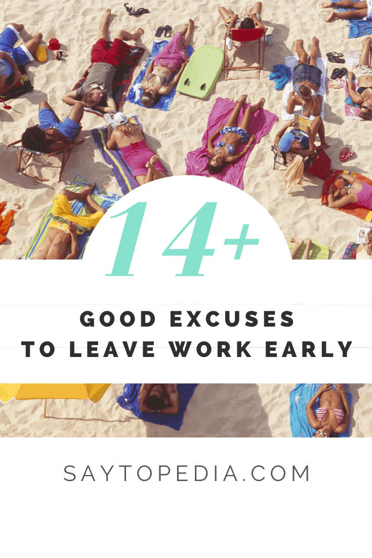 14 Good Excuses to Leave Work Early
